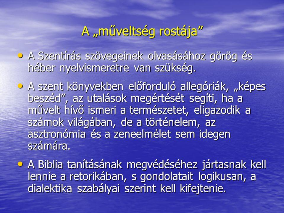 A Szentírás szövegeinek olvasásához görög és héber nyelvismeretre van szükség.