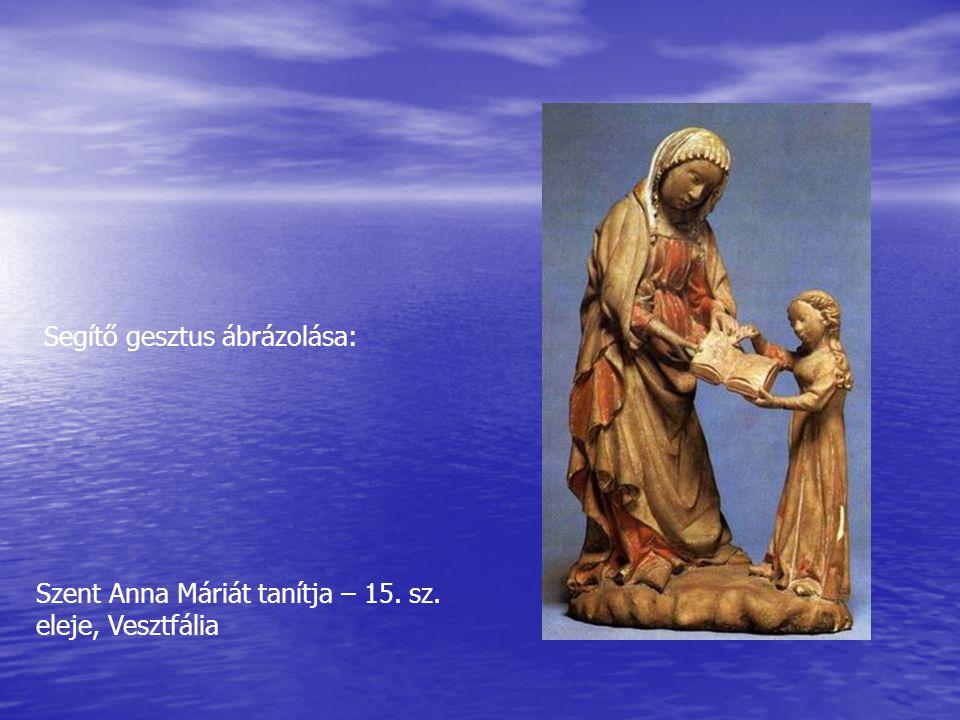 Szent Anna Máriát tanítja – 15. sz. eleje, Vesztfália Segítő gesztus ábrázolása: