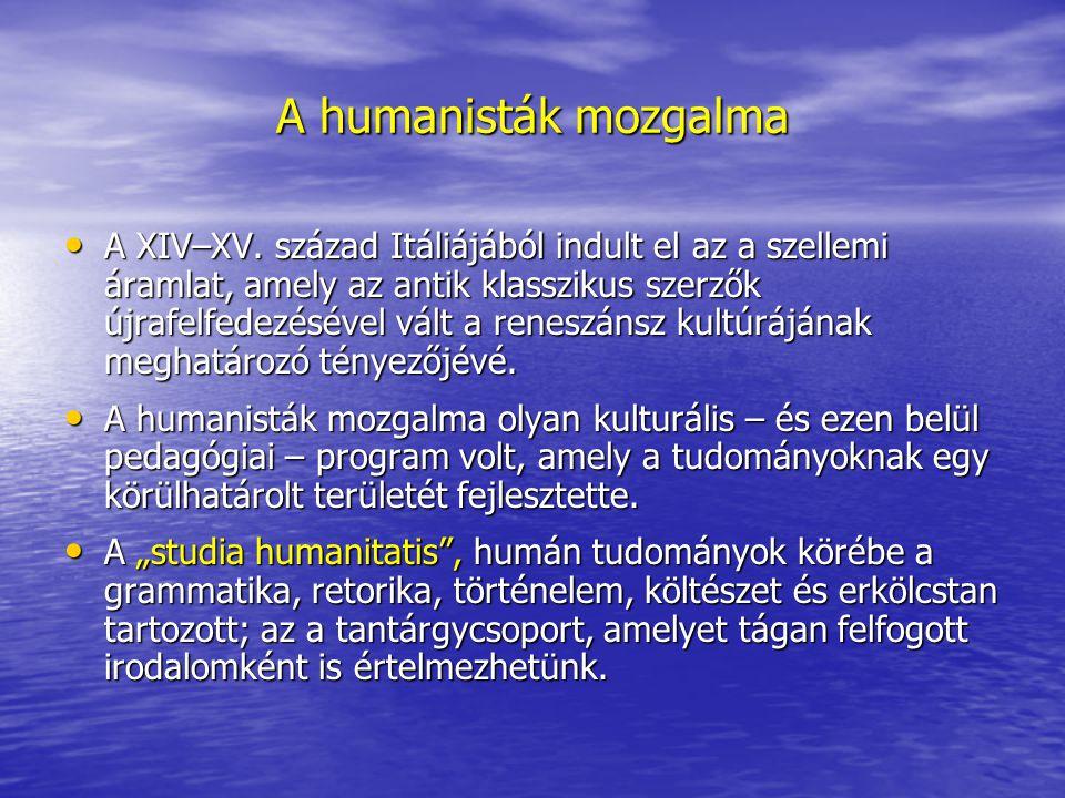 A humanisták mozgalma A XIV–XV.