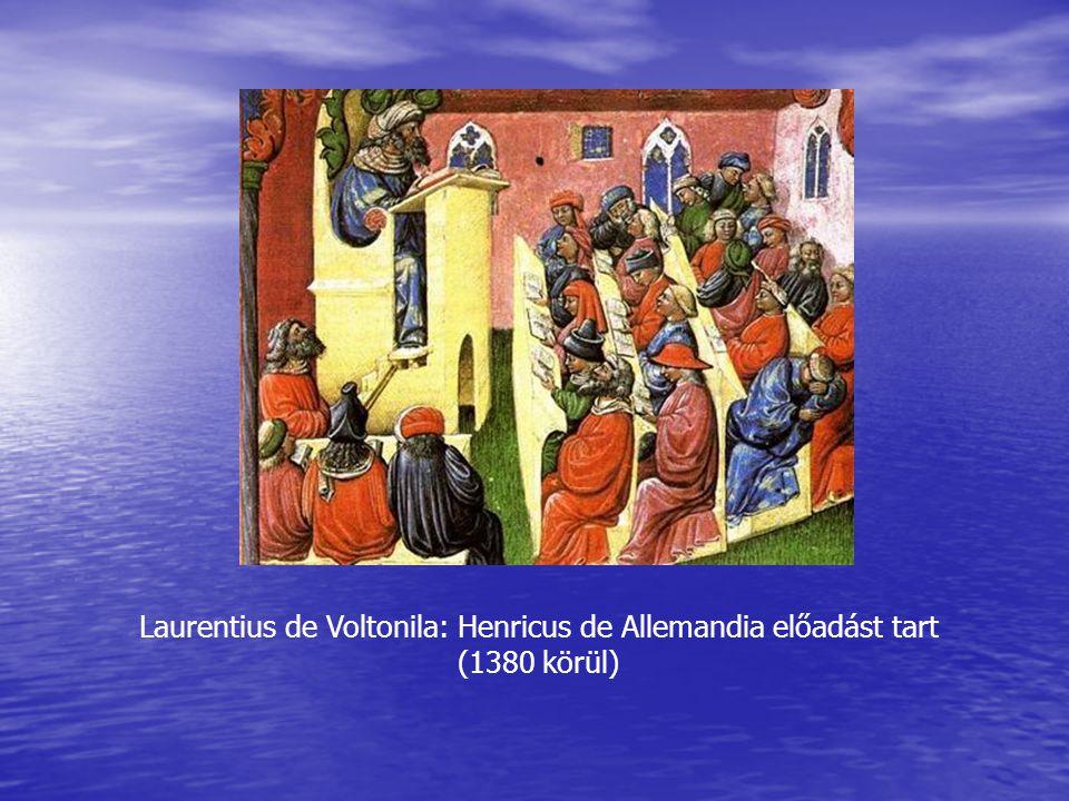 Laurentius de Voltonila: Henricus de Allemandia előadást tart (1380 körül)