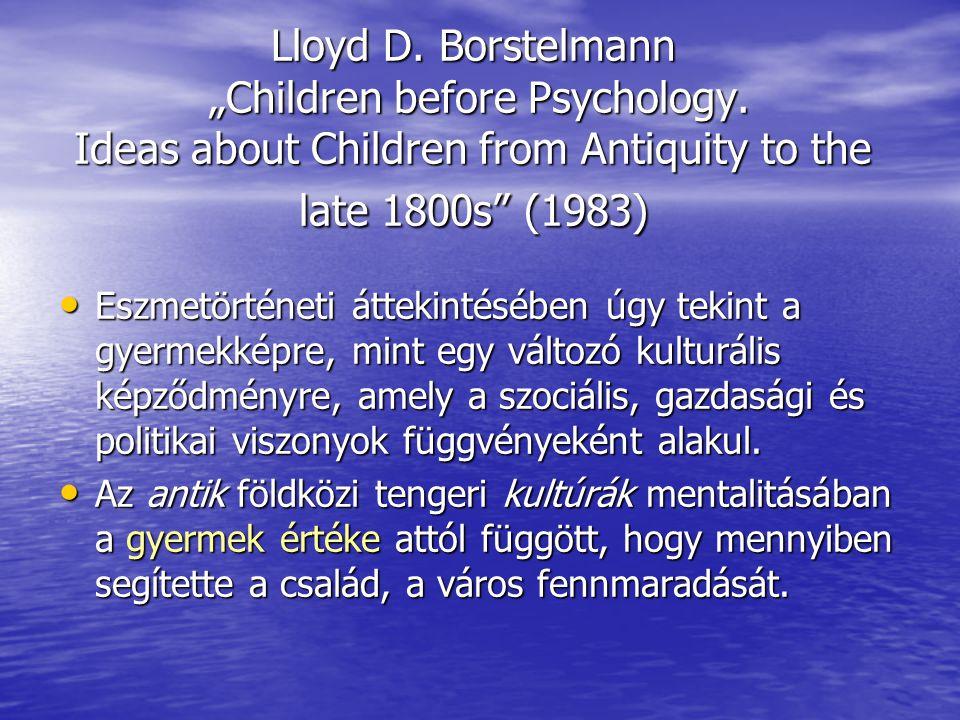 """Lloyd D.Borstelmann """"Children before Psychology."""