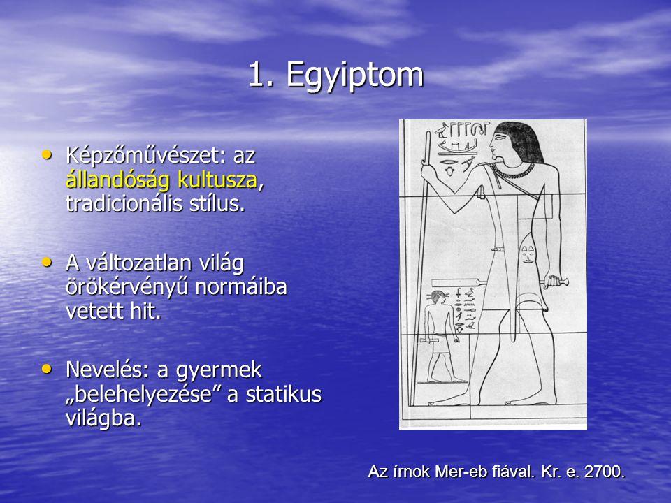 1. Egyiptom Képzőművészet: az állandóság kultusza, tradicionális stílus. Képzőművészet: az állandóság kultusza, tradicionális stílus. A változatlan vi