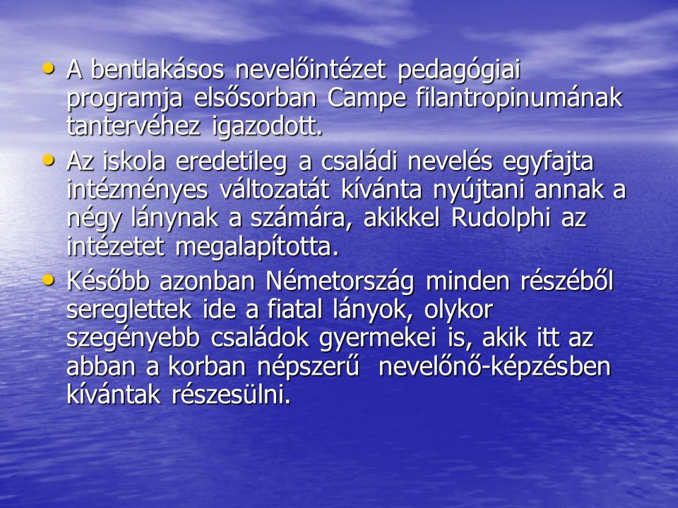 A bentlakásos nevelőintézet pedagógiai programja elsősorban Campe filantropinumának tantervéhez igazodott. A bentlakásos nevelőintézet pedagógiai prog