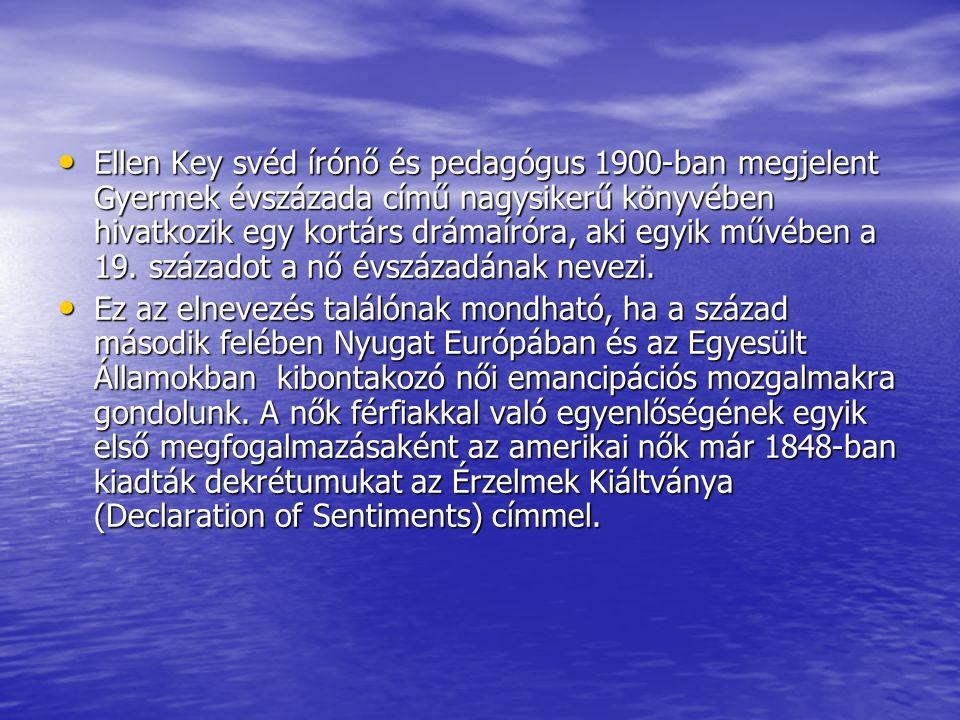 Ellen Key svéd írónő és pedagógus 1900-ban megjelent Gyermek évszázada című nagysikerű könyvében hivatkozik egy kortárs drámaíróra, aki egyik művében a 19.