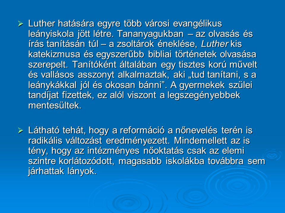  Luther hatására egyre több városi evangélikus leányiskola jött létre.