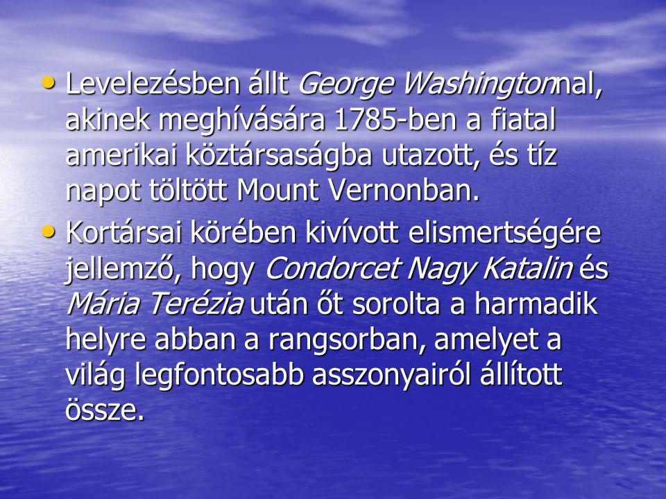Levelezésben állt George Washingtonnal, akinek meghívására 1785-ben a fiatal amerikai köztársaságba utazott, és tíz napot töltött Mount Vernonban. Lev