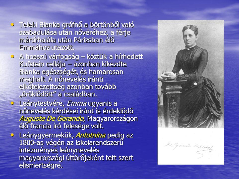 Teleki Blanka grófnő a börtönből való szabadulása után nővéréhez, a férje mártírhalála után Párizsban élő Emmához utazott. Teleki Blanka grófnő a bört