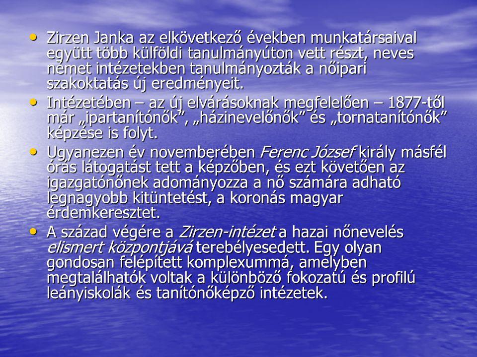 Zirzen Janka az elkövetkező években munkatársaival együtt több külföldi tanulmányúton vett részt, neves német intézetekben tanulmányozták a nőipari sz