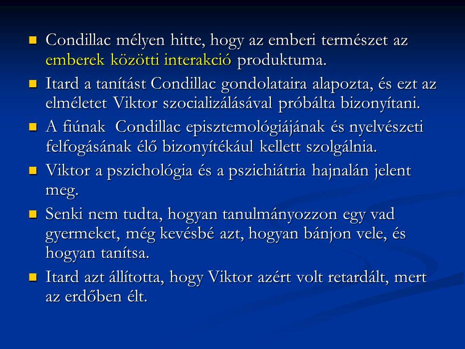 Condillac mélyen hitte, hogy az emberi természet az emberek közötti interakció produktuma. Condillac mélyen hitte, hogy az emberi természet az emberek