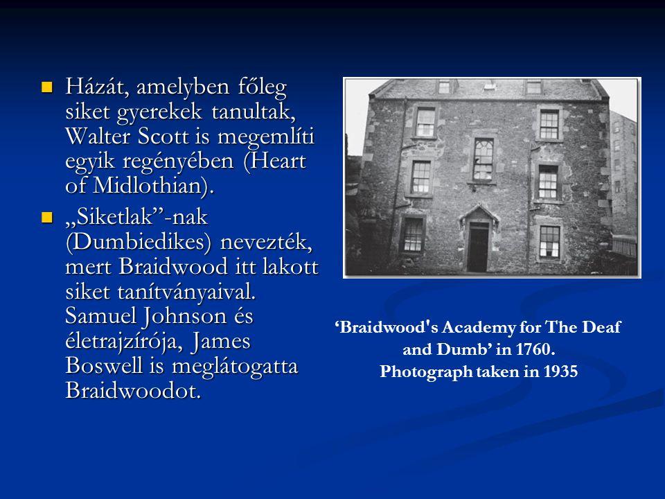 Házát, amelyben főleg siket gyerekek tanultak, Walter Scott is megemlíti egyik regényében (Heart of Midlothian). Házát, amelyben főleg siket gyerekek