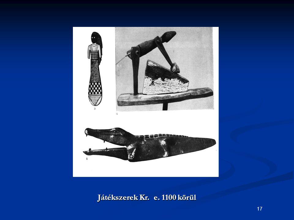 17 Játékszerek Kr. e. 1100 körül