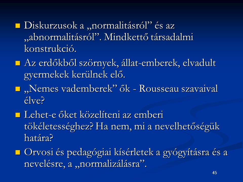"""45 Diskurzusok a """"normalitásról"""" és az """"abnormalitásról"""". Mindkettő társadalmi konstrukció. Diskurzusok a """"normalitásról"""" és az """"abnormalitásról"""". Min"""