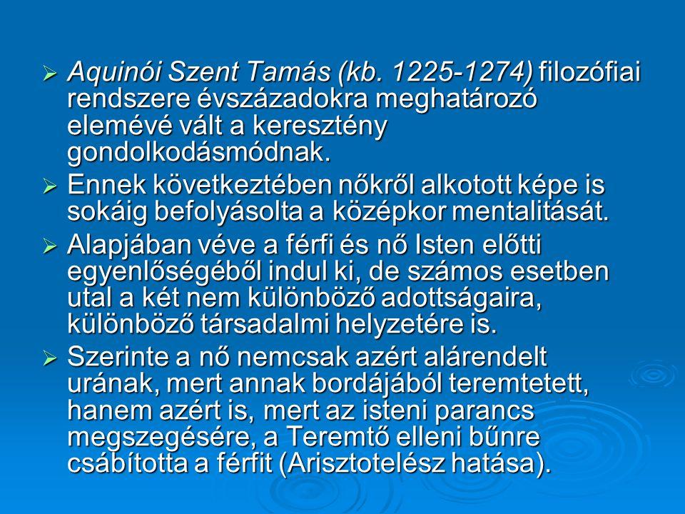  Aquinói Szent Tamás (kb. 1225-1274) filozófiai rendszere évszázadokra meghatározó elemévé vált a keresztény gondolkodásmódnak.  Ennek következtében