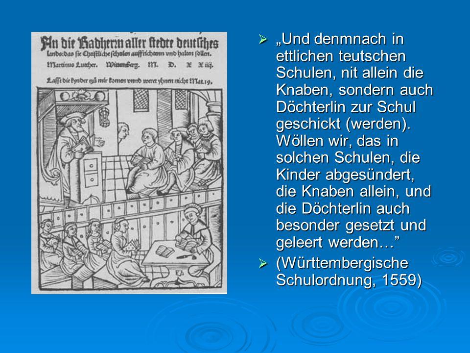 """ """"Und denmnach in ettlichen teutschen Schulen, nit allein die Knaben, sondern auch Döchterlin zur Schul geschickt (werden). Wöllen wir, das in solche"""
