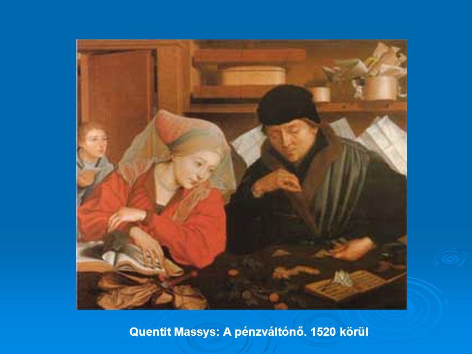 Quentit Massys: A pénzváltónő. 1520 körül