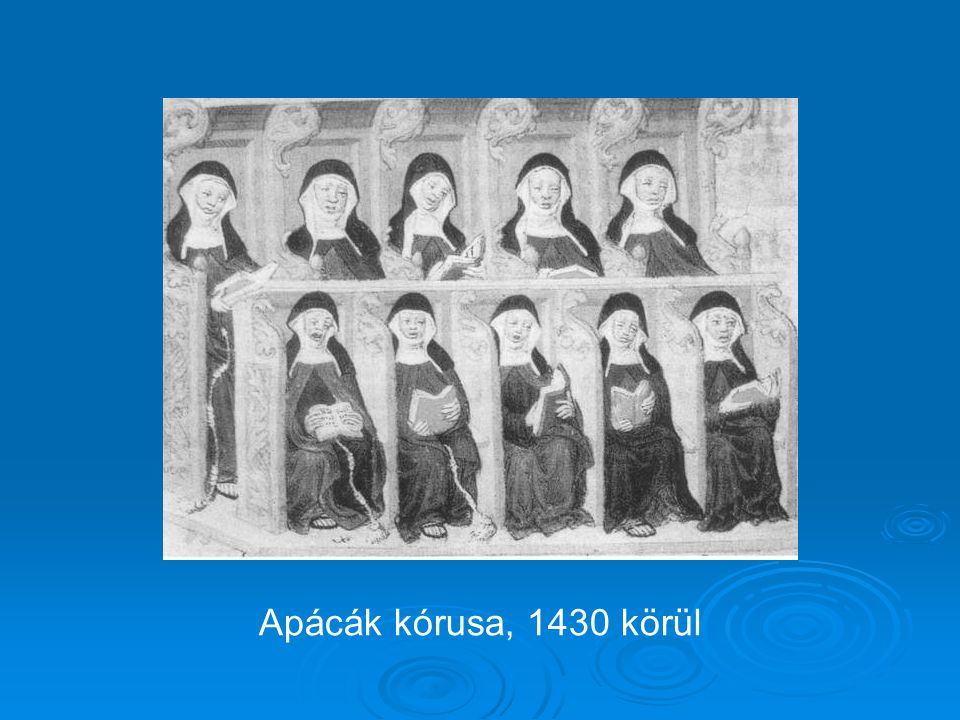 Apácák kórusa, 1430 körül