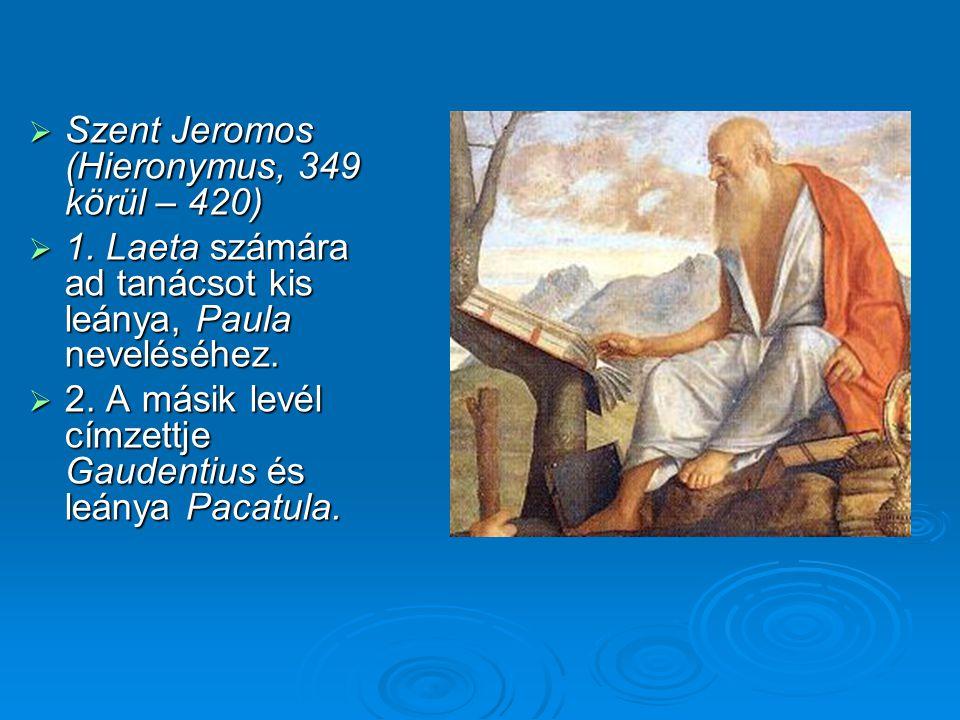  Szent Jeromos (Hieronymus, 349 körül – 420)  1.