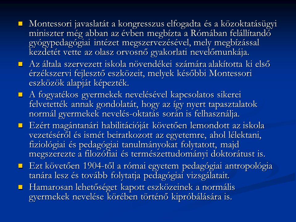 Montessori javaslatát a kongresszus elfogadta és a közoktatásügyi miniszter még abban az évben megbízta a Rómában felállítandó gyógypedagógiai intézet