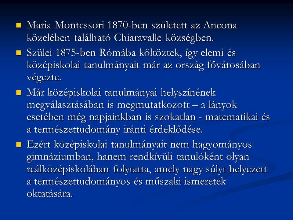 Maria Montessori 1870-ben született az Ancona közelében található Chiaravalle községben. Maria Montessori 1870-ben született az Ancona közelében talál
