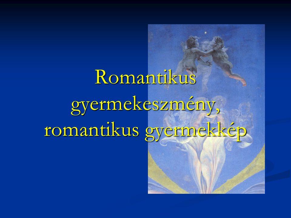 A romantika képviselői az elidegenedett polgári életforma ellenpólusaként idealizálják a gyermeket az irodalom és az esztétikum közegében.