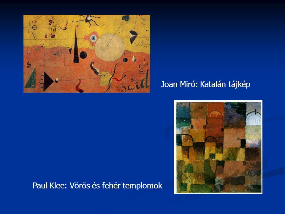 Joan Miró: Katalán tájkép Paul Klee: Vörös és fehér templomok