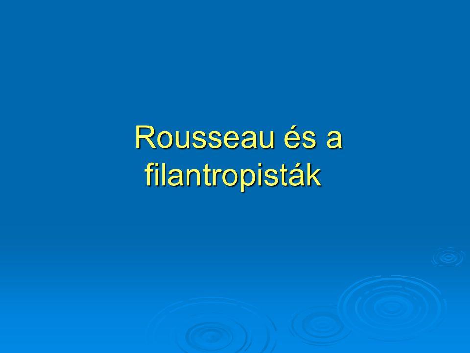  Mindemellett az is igaz, Rousseau írásaiban nem találjuk nyomát a korszakra egyébkén jellemző nőellenes attitűdnek.