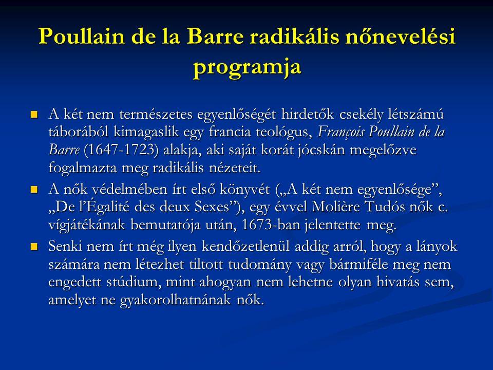 Poullain de la Barre radikális nőnevelési programja A két nem természetes egyenlőségét hirdetők csekély létszámú táborából kimagaslik egy francia teol