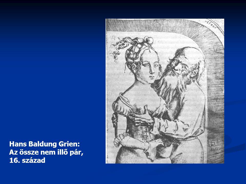Hans Baldung Grien: Az össze nem illő pár, 16. század