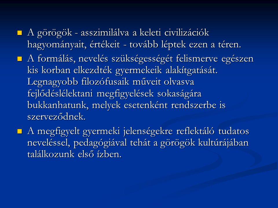 A görögök - asszimilálva a keleti civilizációk hagyományait, értékeit - tovább léptek ezen a téren. A görögök - asszimilálva a keleti civilizációk hag
