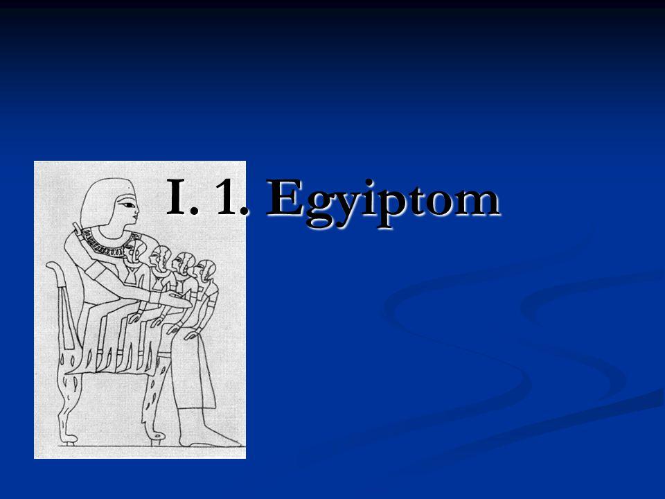 I. 1. Egyiptom
