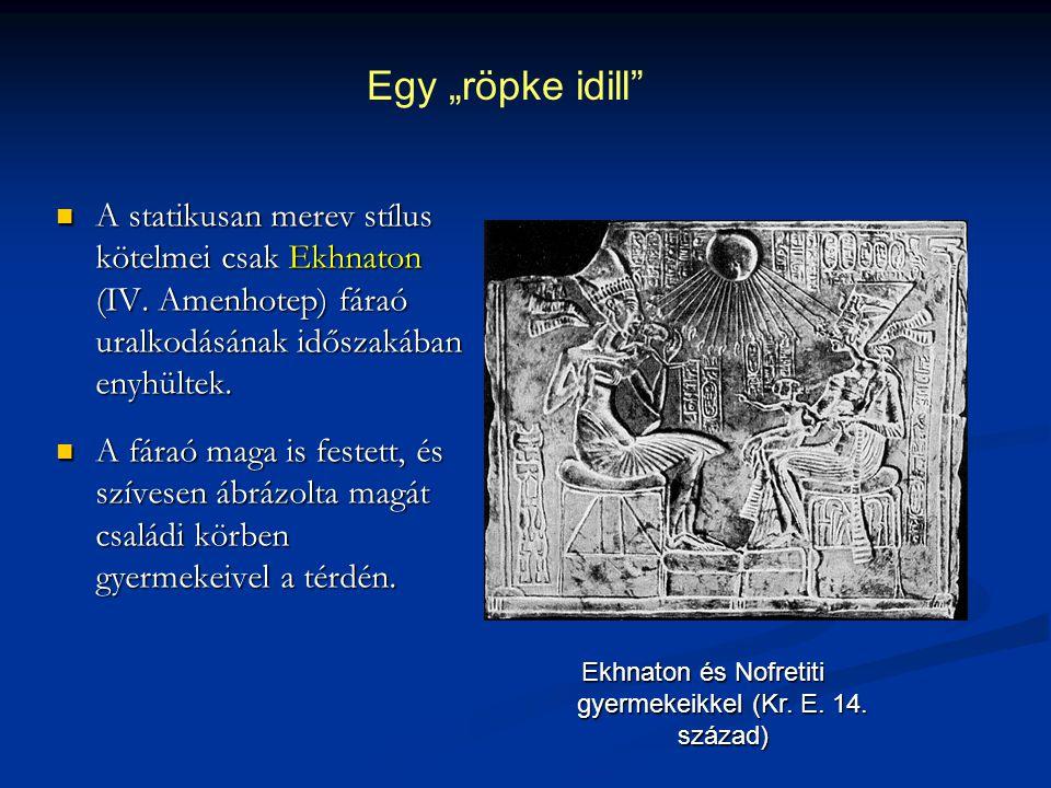 A statikusan merev stílus kötelmei csak Ekhnaton (IV. Amenhotep) fáraó uralkodásának időszakában enyhültek. A statikusan merev stílus kötelmei csak Ek