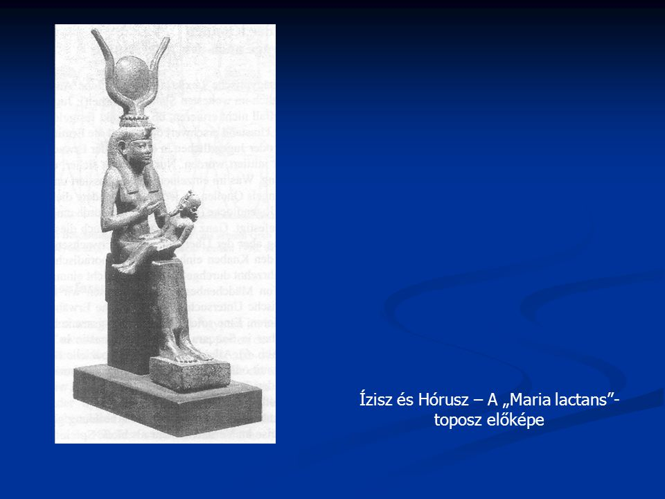"""Ízisz és Hórusz – A """"Maria lactans""""- toposz előképe"""