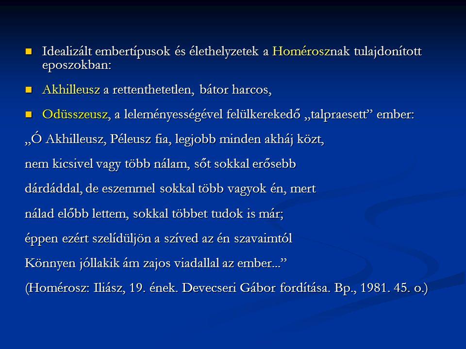 Idealizált embertípusok és élethelyzetek a Homérosznak tulajdonított eposzokban: Idealizált embertípusok és élethelyzetek a Homérosznak tulajdonított