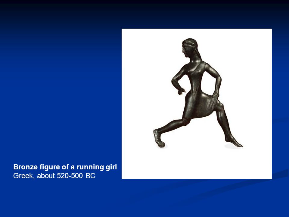 Bronze figure of a running girl Greek, about 520-500 BC