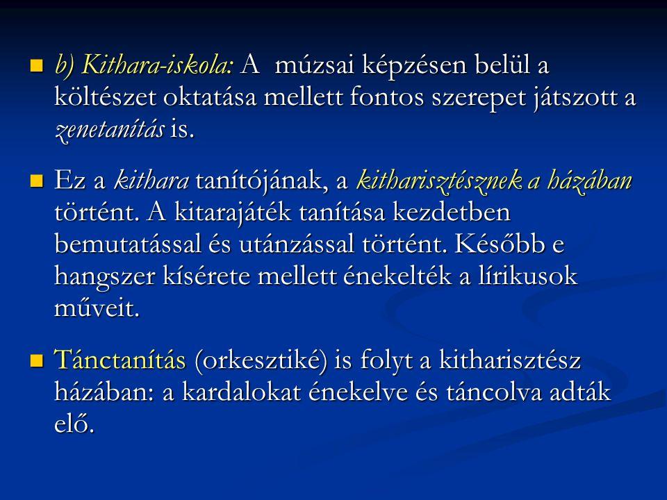 b) Kithara-iskola: A múzsai képzésen belül a költészet oktatása mellett fontos szerepet játszott a zenetanítás is. b) Kithara-iskola: A múzsai képzése