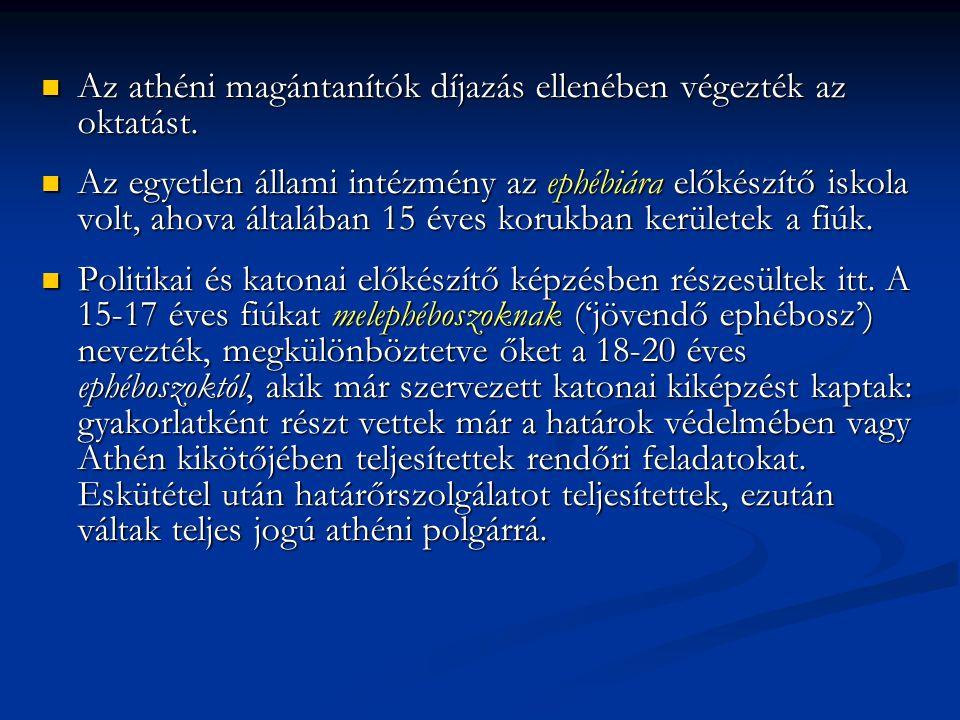 Az athéni magántanítók díjazás ellenében végezték az oktatást. Az athéni magántanítók díjazás ellenében végezték az oktatást. Az egyetlen állami intéz