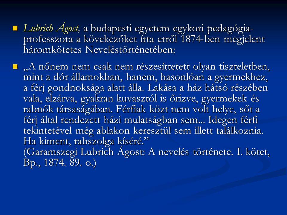 Lubrich Ágost, a budapesti egyetem egykori pedagógia professzora a kövekezőket írta erről 1874-ben megjelent háromkötetes Neveléstörténetében: Lubric