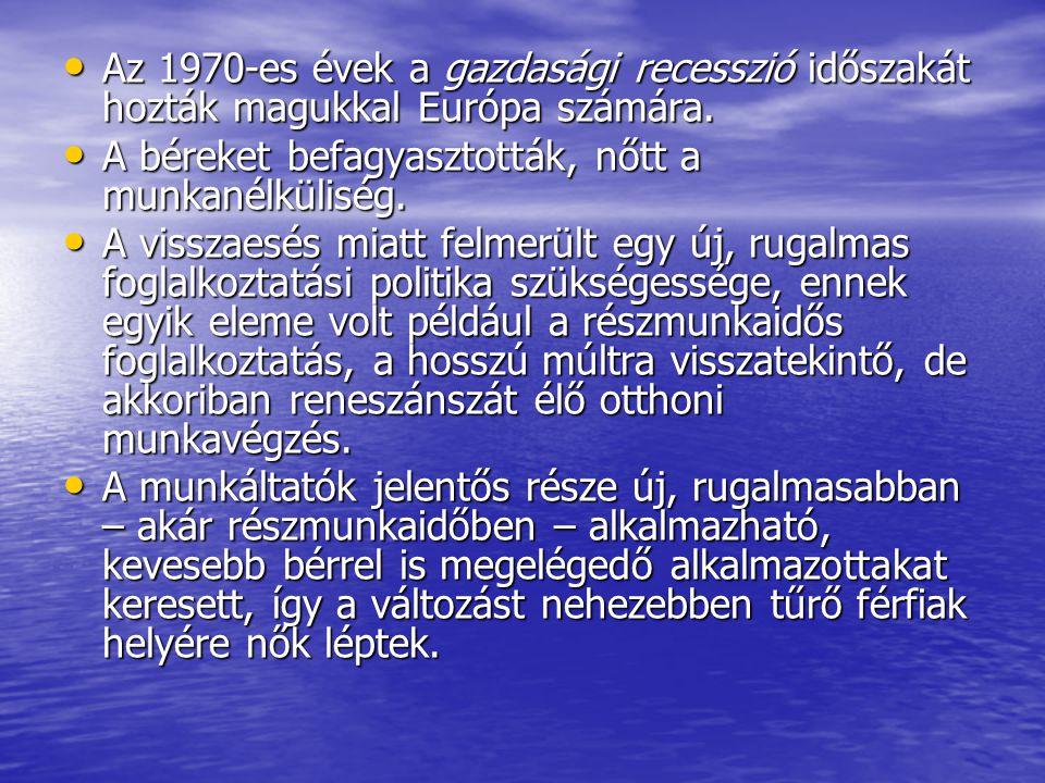 Az 1970-es évek a gazdasági recesszió időszakát hozták magukkal Európa számára. Az 1970-es évek a gazdasági recesszió időszakát hozták magukkal Európa