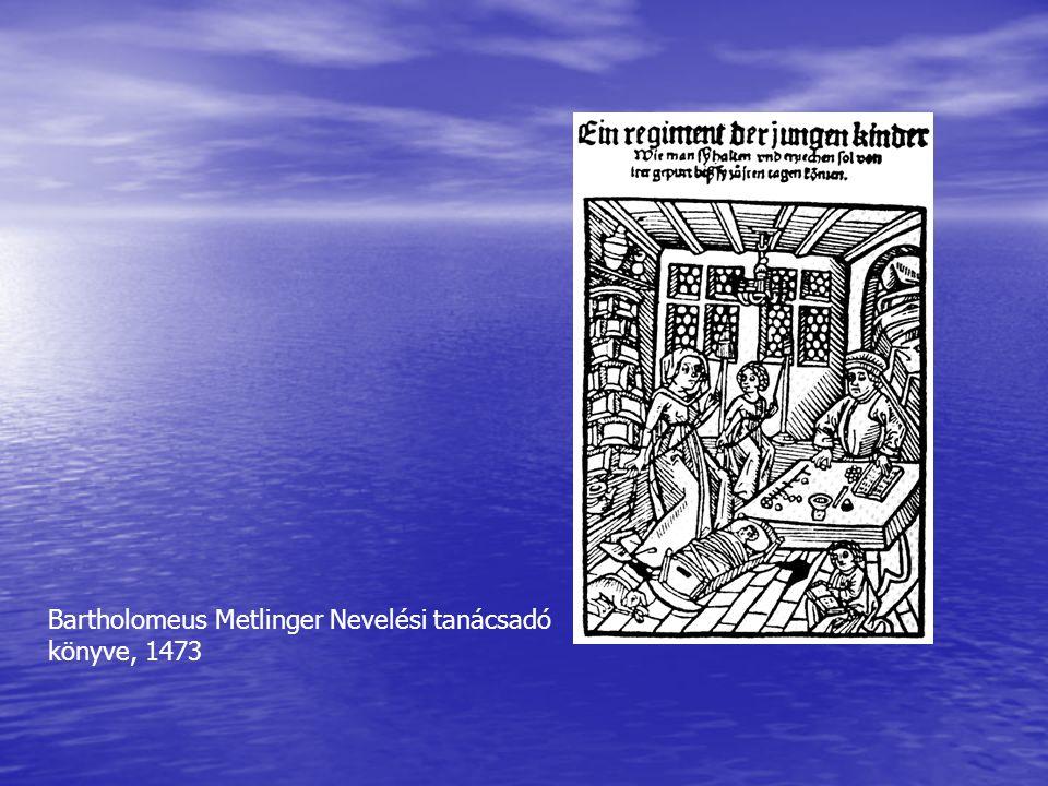 Bartholomeus Metlinger Nevelési tanácsadó könyve, 1473