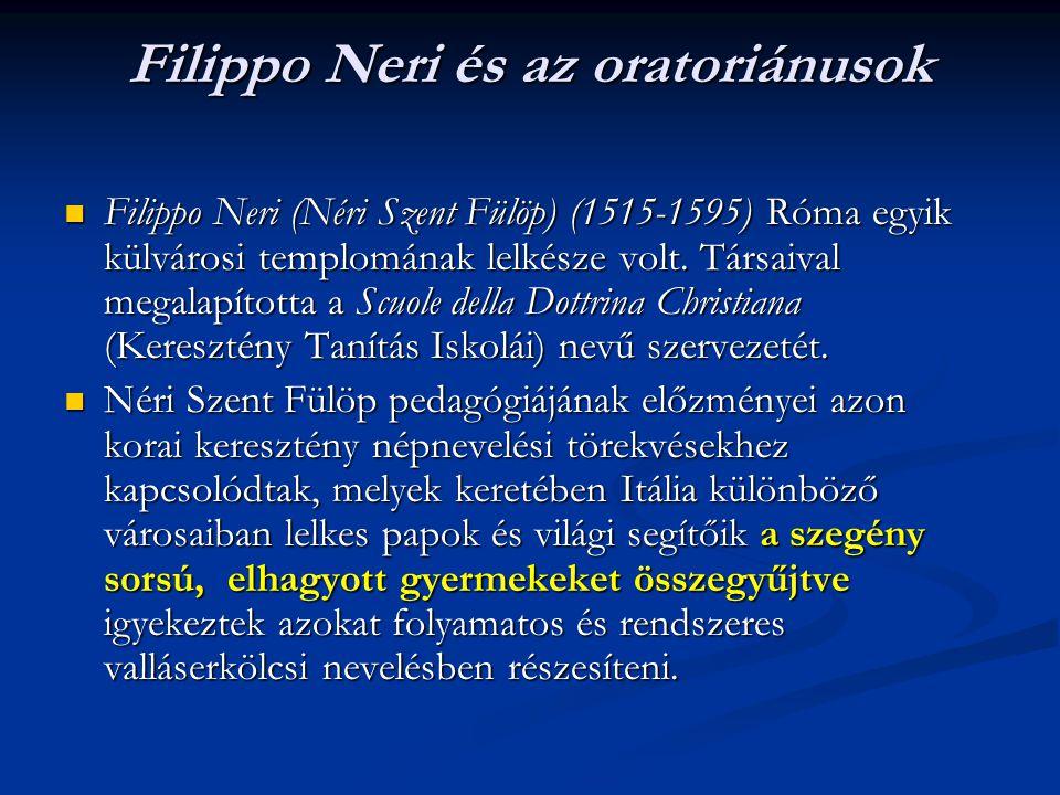 Filippo Neri tehát a katolikus népnevelési törekvések folytatójaként Róma külvárosában tevékenykedett.