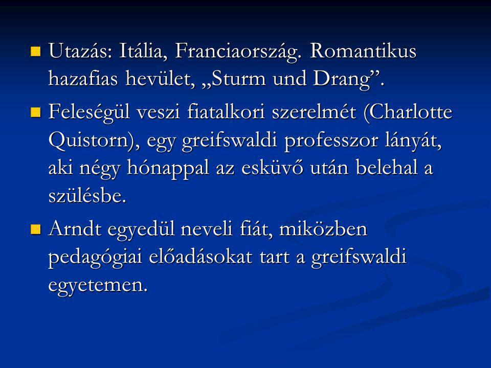 """Utazás: Itália, Franciaország. Romantikus hazafias hevület, """"Sturm und Drang"""". Utazás: Itália, Franciaország. Romantikus hazafias hevület, """"Sturm und"""