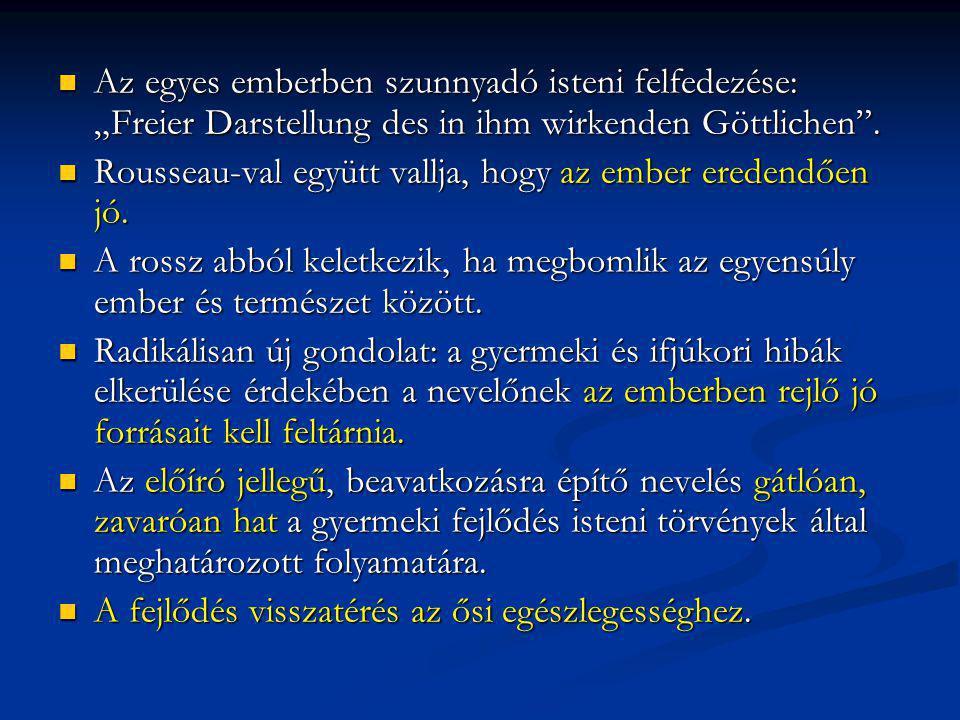 """Az egyes emberben szunnyadó isteni felfedezése: """"Freier Darstellung des in ihm wirkenden Göttlichen"""". Az egyes emberben szunnyadó isteni felfedezése:"""