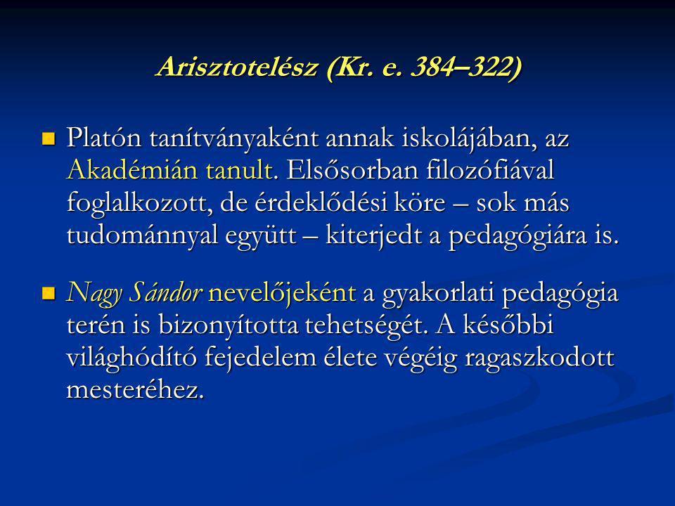 Arisztotelész (Kr. e. 384–322) Platón tanítványaként annak iskolájában, az Akadémián tanult. Elsősorban filozófiával foglalkozott, de érdeklődési köre
