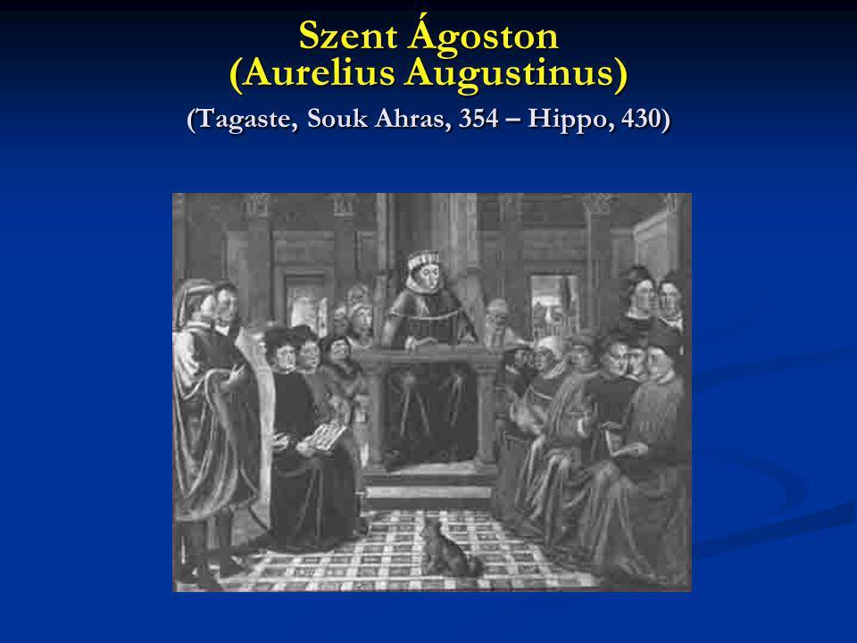 Szent Ágoston (Aurelius Augustinus) (Tagaste, Souk Ahras, 354 – Hippo, 430)