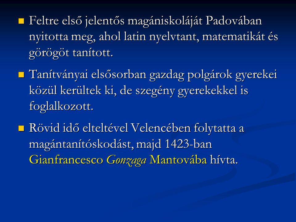 Feltre első jelentős magániskoláját Padovában nyitotta meg, ahol latin nyelvtant, matematikát és görögöt tanított. Feltre első jelentős magániskoláját