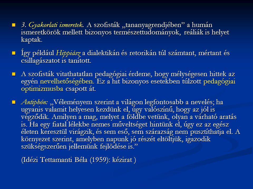 Összefoglalás: Összefoglalás: A romantikus (eszményített) gyermekkép elemeit keresve megállapítható, hogy Comenius elvont gyermekeszménye több szállal kapcsolódik a gyermeket kultikus magaslatokba emelő későhellén-újplatonikus-krisztusi-pelagiánus-humanista vonulathoz, de vannak lazább szálú kötődései az ótestamentumi-ágostoni-lutheri dogmatikus irányzathoz is.
