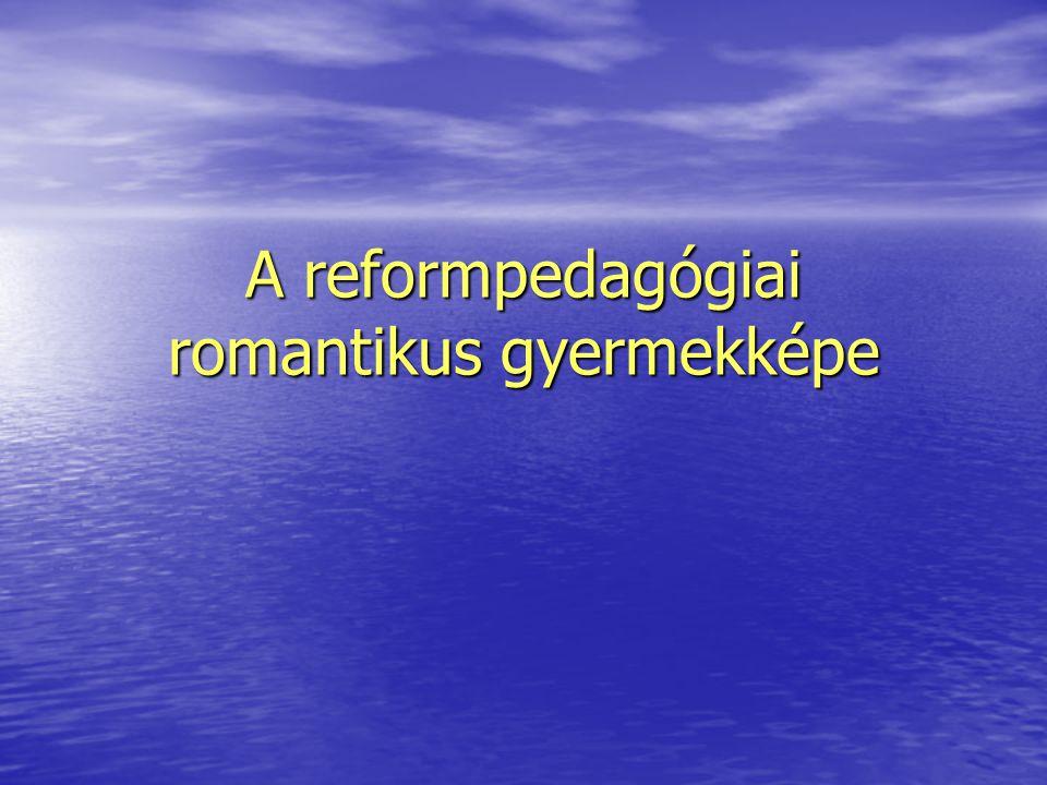 A reformpedagógiai romantikus gyermekképe