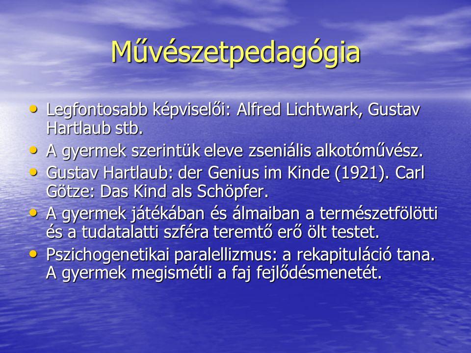 Művészetpedagógia Legfontosabb képviselői: Alfred Lichtwark, Gustav Hartlaub stb. Legfontosabb képviselői: Alfred Lichtwark, Gustav Hartlaub stb. A gy
