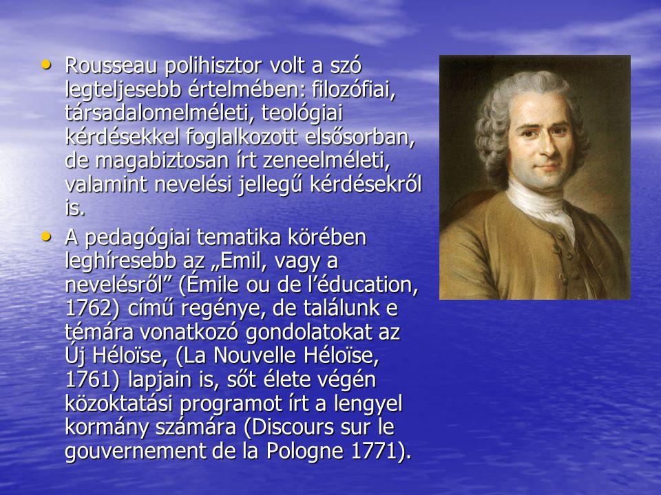 Rousseau polihisztor volt a szó legteljesebb értelmében: filozófiai, társadalomelméleti, teológiai kérdésekkel foglalkozott elsősorban, de magabiztosa