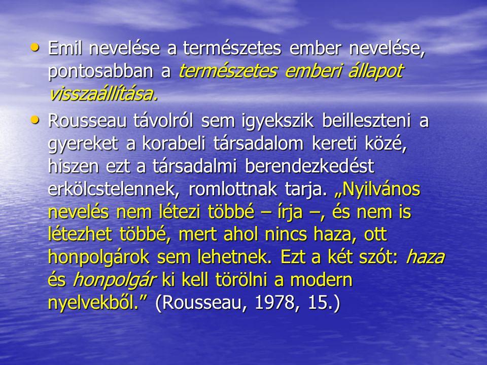 Emil nevelése a természetes ember nevelése, pontosabban a természetes emberi állapot visszaállítása. Emil nevelése a természetes ember nevelése, ponto